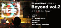 【パーティーレポート】Dirigent Night Beyond vol.2 - 2014.3.1 -