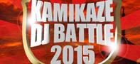 【DJバトル観戦】KAMIKAZE DJ BATTLE 2015