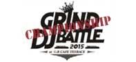 【DJバトル】GRIND DJ BATTLE 2015(大阪)
