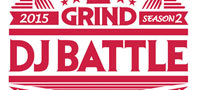 【DJバトル】GRIND DJ BATTLE 2015 SEASON 2
